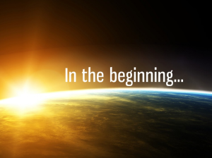 In the beginning . . .